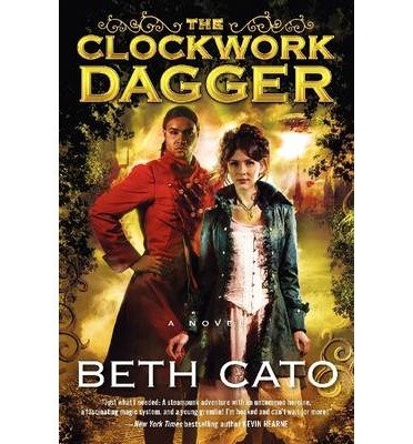 [(The Clockwork Dagger)] [ By (author) Beth Cato ] [October, 2014]