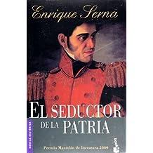 El seductor de la patria (Spanish Edition) by Enrique Serna (2003-08-22)