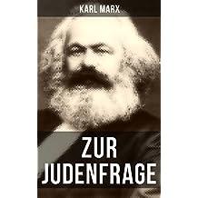 Zur Judenfrage: Politische Emanzipation der Juden in Preußen (Die Frage von dem Verhältnis der Religion zum Staat) (German Edition)