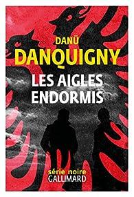 Les aigles endormis par Danü Danquigny