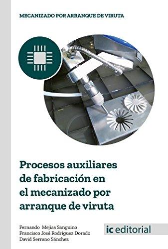 Procesos auxiliares de fabricación en el mecanizado por arranque de viruta