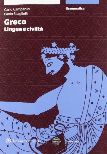 Greco: lingua e civiltà. Grammatica. Per le Scuole superiori. Con espansione online