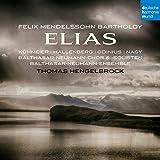 Elias - Balthasar-Neumann-Chor & -Ensemble, Thomas Hengelbrock