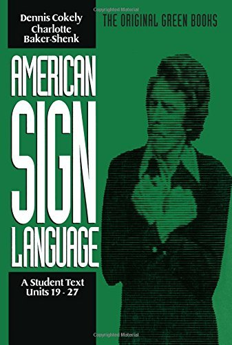 American Sign Language Green Books, A Student's Text Units 19-27 (Green Book Series) by Charlotte Baker-Shenk (1991-04-01)