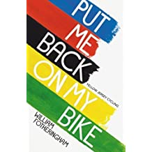 Put Me Back On My Bike: In Search of Tom Simpson (Yellow Jersey Cycling Classics) by Fotheringham, William (2014) Paperback