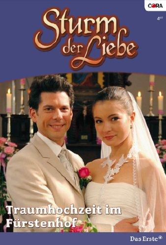 Sturm der Liebe 17: Traumhochzeit am Fürstenhof [Kindle Edition]