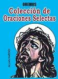 Nuevo devocionario espiritista. Colección de oraciones escogidas de... y otra...