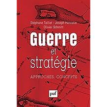 Guerre et stratégie: Approches, concepts