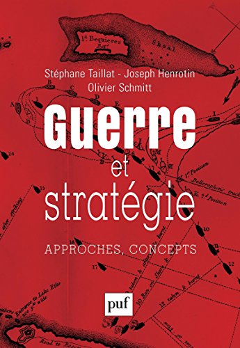 Guerre et stratgie: Approches, concepts