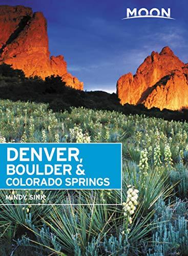 Moon Denver, Boulder & Colorado Springs (Travel Guide) (English ...