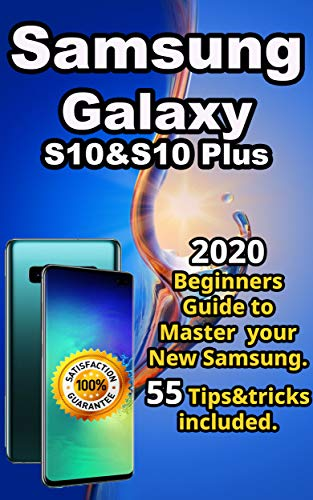 Samsung Galaxy S10 & S10 plus: 2020 Beginners Guide to Master your ...