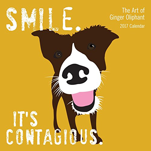 The Art of Ginger Oliphant 2017 Wall Calendar: Smile. It's Contagious (Square Wall)