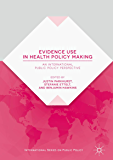 Evidence Use in Health Policy Making: An International Public Policy Perspective (International Series on Public Policy) (English Edition)