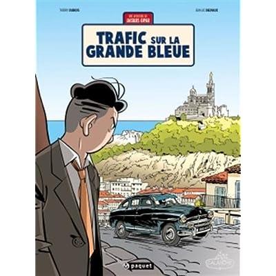 Une aventure de Jacques Gipar T5: Trafic sur la grande bleue