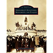Springfield's Sculptures, Monuments, and Plaques (Images of America) (English Edition)