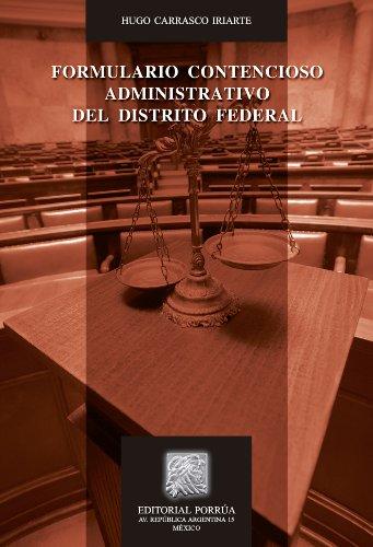 Formulario contencioso administrativo del Distrito Federal (Biblioteca Jurídica Porrúa) por Hugo Carrasco Iriarte