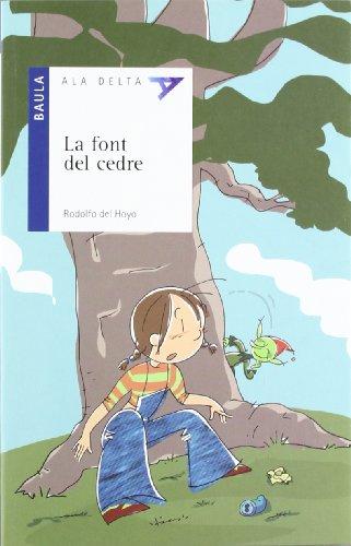 La Font Del Cedre (ALA DELTA. SERIE BLAVA)
