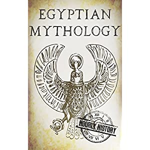 Egyptian Mythology: A Concise Guide to the Ancient Gods and Beliefs of Egyptian Mythology (Greek Mythology – Norse…