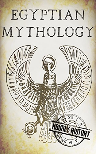 Descargar Egyptian Mythology: A Concise Guide to the Ancient Gods and Beliefs of Egyptian Mythology (Greek Mythology - Norse Mythology - Egyptian Mythology Book 3) Epub