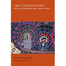 The Other Within: The Genius of Deformity in Myth, Culture, and Psyche (English Edition)