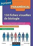 150 fiches visuelles de biologie - Concours AS, AP, Kiné, Psychomotricien, Manipulateur radio, Ergothérapeute, Pédicure-podologue...