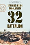 Striking Inside Angola with 32 Battalion by Marius Scheepers(2012-03-15) -