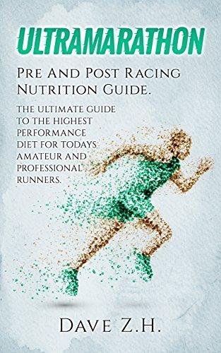 Ultramarathon: Pre And Post Racing Nutrition Guide (English Edition) (Laufen Ultramarathon)