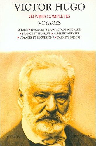 Voyages : Le Rhin. : Fragments d'un voyage aux Alpes. France et Belgique. Alpes et Pyrénées. Voyages et excursions. Carnets 1870-1871