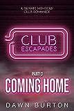 Club Escapades: Part 3 (Coming Home) (English Edition)