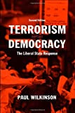 Terrorism Versus Democracy: The Liberal State Response (Political Violence) by Paul Wilkinson (2006-08-19)