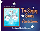 The Singing Swans Of Lake Los Carneros (Star Lane Stories Book 1) (English Edition)