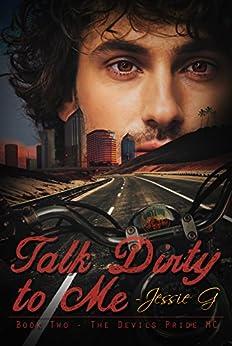 Talk Dirty to Me (Devils Pride MC Book 2) by [G, Jessie]
