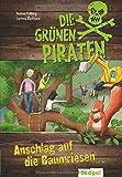 Die Grünen Piraten – Anschlag auf die Baumriesen