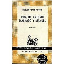 Vida de Antonio machado y Manuel