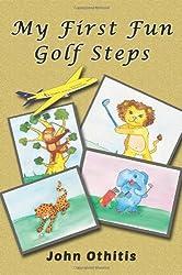 My First Fun Golf Steps (My First Travel Books)