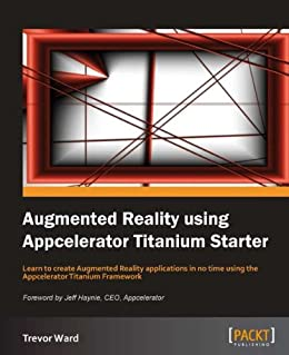Augmented Reality using Appcelerator Titanium Starter von [Ward, Trevor]