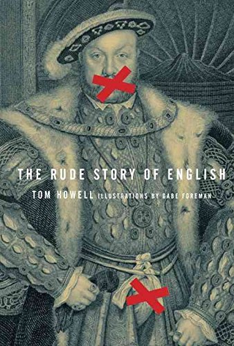 [(The Rude Story of English)] [By (author) Tom Howell ] published on (November, 2013)