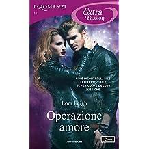 Operazione amore (I Romanzi Extra Passion) (Italian Edition)