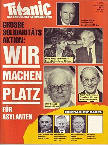Titanic Nr. 12/1992 Wir machen Platz für Asylanten (Machen Zeitschriften Wir)