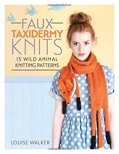Faux Taxidermy Knits: 15 wild animal knitting patterns