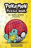 Pokemon Puzzle Book - 62 Word Search Puzzles: Volume 1