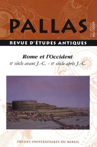 Rome et l'Occident, IIe av. J.C. - IIe ap. J.C. Colloque de la SOPHAU (15-17 mai 2009)