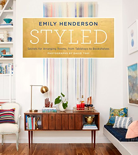 Styled: Secrets for Arranging Rooms, from Tabletops to Bookshelves por Emily Henderson