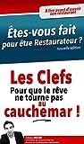 Telecharger Livres Etes vous fait pour etre restaurateur Les clefs pour que le reve ne tourne pas au cauchemar (PDF,EPUB,MOBI) gratuits en Francaise