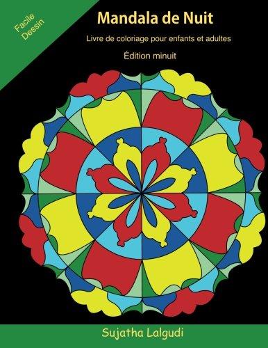 Mandala De Nuit ~ Livre De Coloriage Pour Enfants Et Adultes: Édition Minuit, Illustrations Magnifiques Et Uniques Sur Un Fond Noir, Le Petit Livre De Coloriage, Mandalas A Colorier Adulte