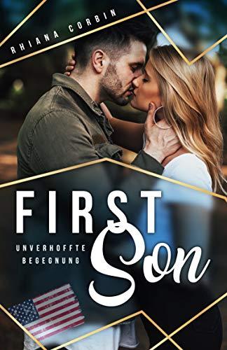 First Son: Unverhoffte Begegnung von [Corbin, Rhiana]