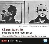 Klaus Barbie. Begegnung mit dem Bösen: Doku-Drama (2 CDs) von Leonhard Koppelmann