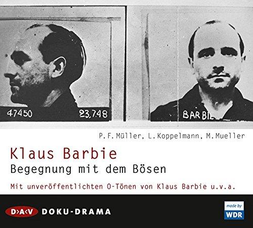 Buchseite und Rezensionen zu 'Klaus Barbie. Begegnung mit dem Bösen: Doku-Drama (2 CDs)' von Leonhard Koppelmann