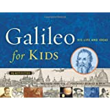 Galileo for Kids: His Life and Ideas, 25 Activities (For Kids)