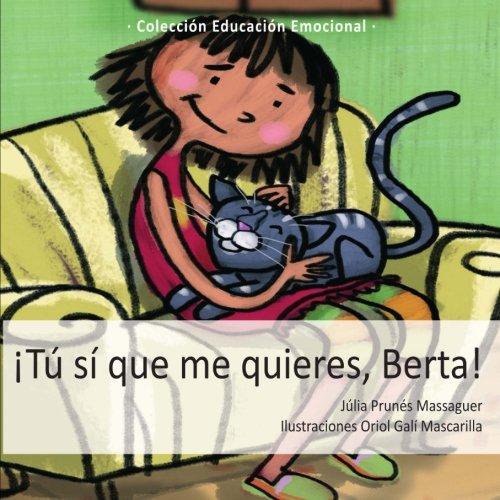 ¡Tú sí que me quieres, Berta! por Júlia Prunés Massaguer